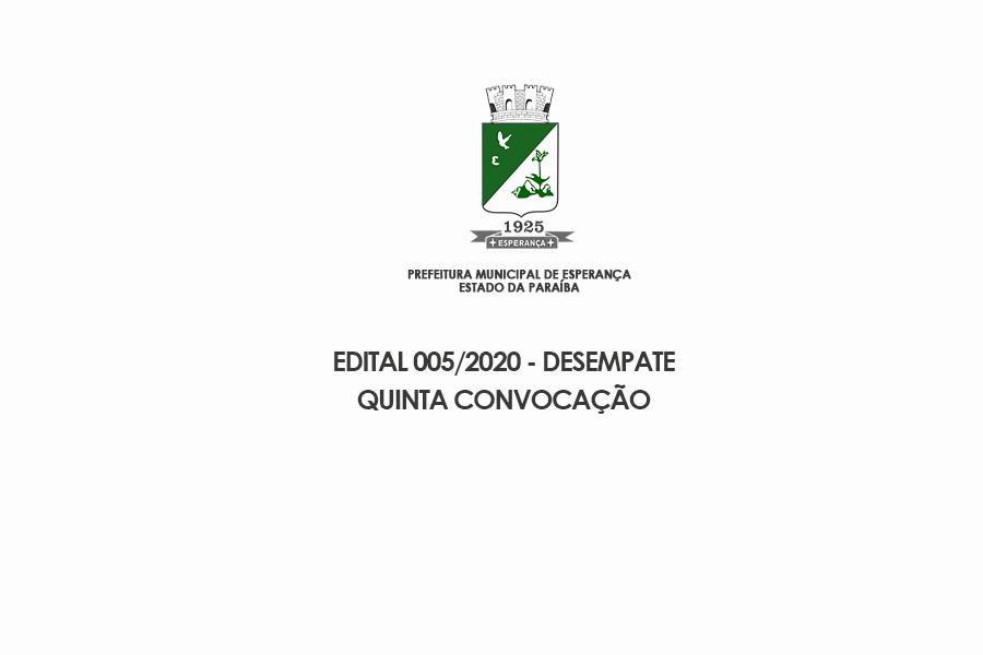 EDITAL 005/2020 - DESEMPATE QUINTA CONVOCAÇÃO